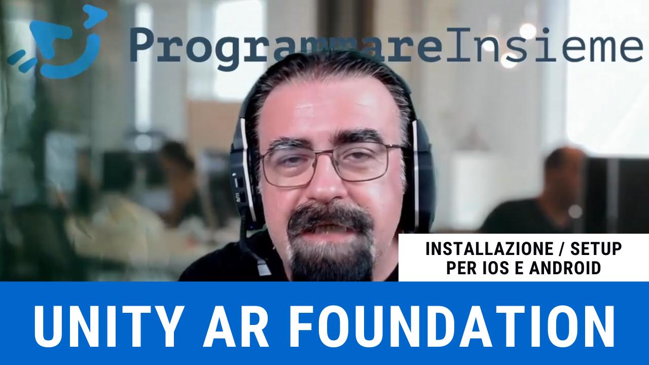 AR Foundation Unity Installazione configurazione